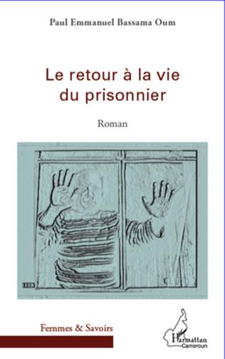 Couverture Le retour à la vie du prisonnier