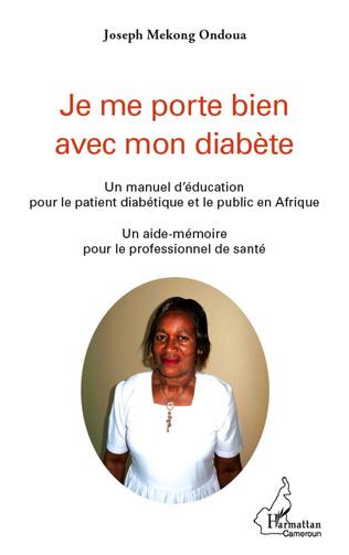Couverture Je me porte bien avec mon diabète. Un manuel d'éducation pour le patient diabétique et le public en Afrique