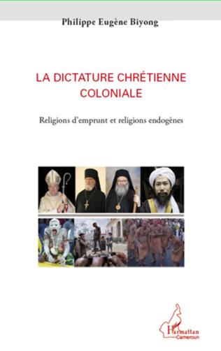 Couverture La dictature chrétienne coloniale