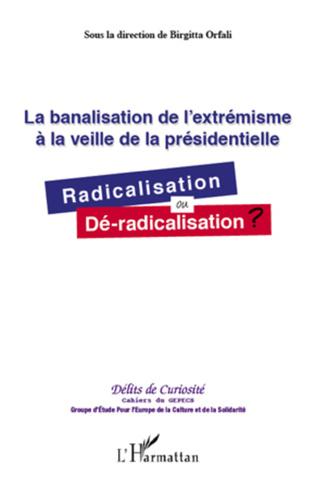 Couverture La banalisation de l'extrémisme à la veille de la présidentielle
