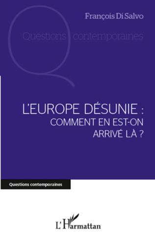 Couverture L'Europe désunie : comment en est-on arrivé là ?