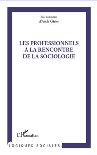 Couverture Professionnels à la rencontre de la sociologie