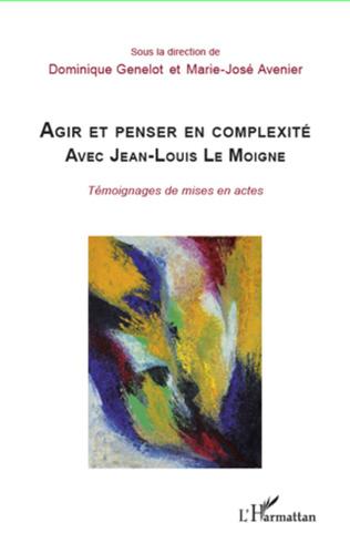 Couverture Agir et penser en complexité avec Jean-Louis Le Moigne