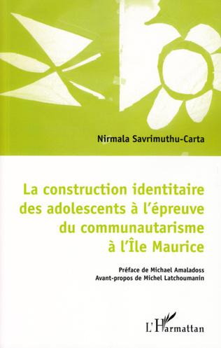 Couverture La construction identitaire des adolescents à l'épreuve du communautarisme à l'Ile Maurice
