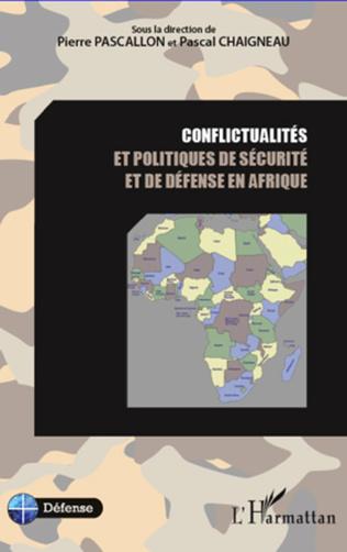 Couverture Conflictualités et politiques de sécurité et de défense en Afrique