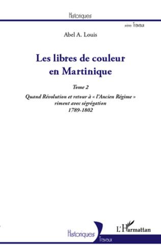 Couverture Les libres de couleur en Martinique (Tome 2)