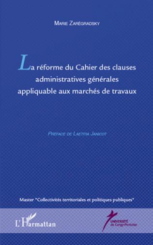Couverture La réforme du Cahier des clauses administratives générales appliquable aux marchés de travaux