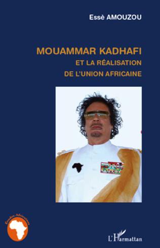 Couverture Mouammar Hadhafi et la réalisation de l'Union Africaine