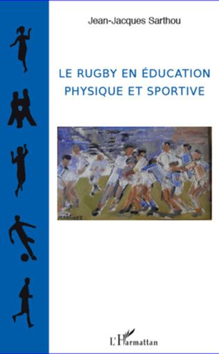 Couverture Le rugby en éducation physique et sportive