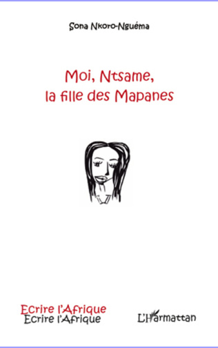 Couverture Moi, Ntsame, la fille des Mapanes