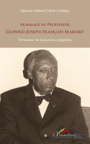 Couverture Hommage au Professeur Léopold Joseph François Makoko