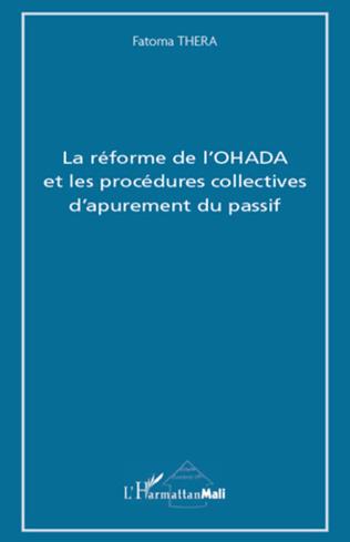 Couverture La réforme de l'OHADA et les procédures collectives d'apurement du passif