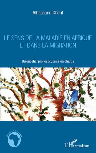 Couverture Le sens de la maladie en Afrique et dans la migration