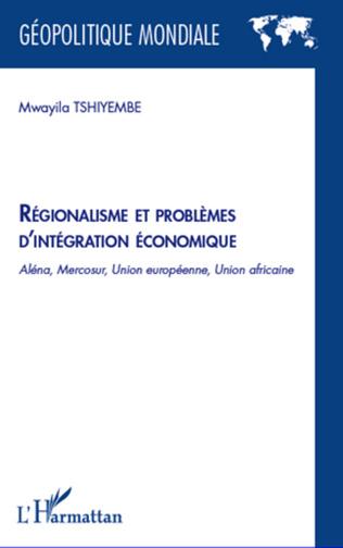 Couverture Régionalisme et problèmes d'intégration économique