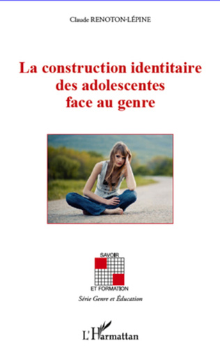 Couverture La construction identaire des adolescentes face au genre