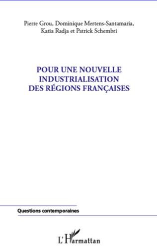 Couverture Pour une nouvelle industrialisation des régions françaises