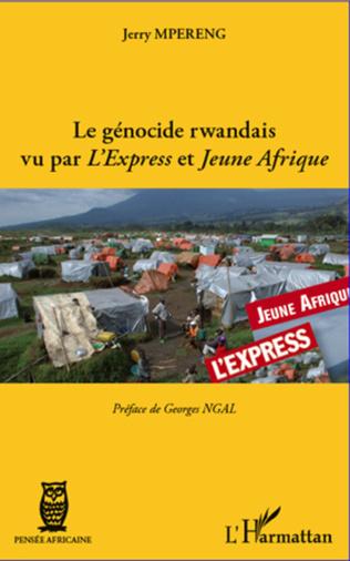 Couverture Le génocide rwandais vu par <em>L'Express</em> et <em>Jeune Afrique</em>