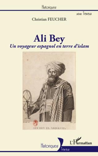 Couverture Ali Bey, un voyageur espagnol en terre d'islam