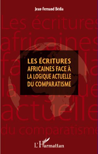 Couverture Les écritures africaines face à la logique actuelle du comparatisme