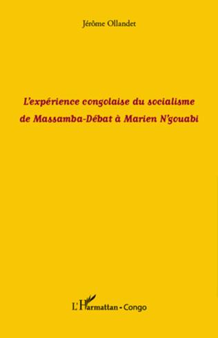 Couverture L'expérience congolaise du socialisme de Massamba-Débat à Marien N'gouabi