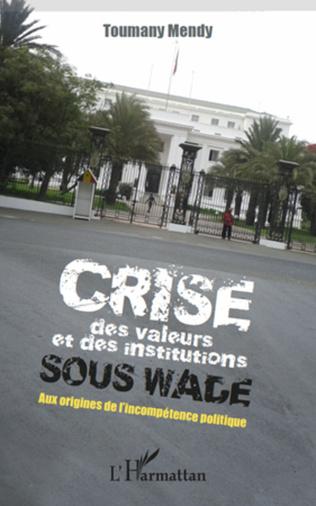 Couverture Crise des valeurs et des institutions sous Wade
