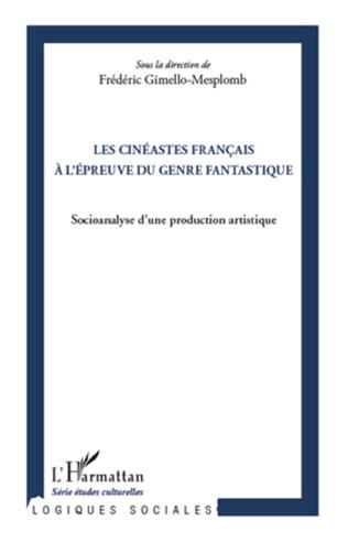 Couverture Les cinéastes français à l'épreuve du genre fantastique