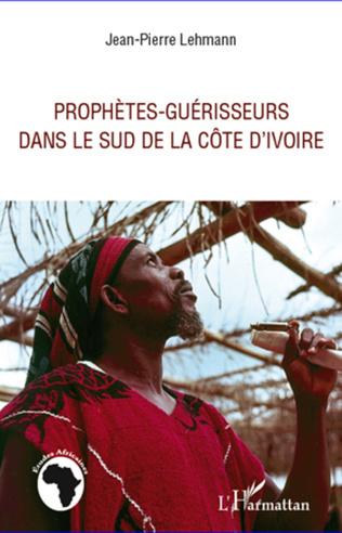 Couverture Prophètes-guérisseurs dans le sud de la Côte d'Ivoire