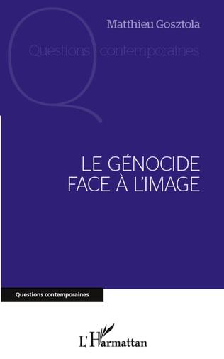 Couverture Le génocide face à l'image