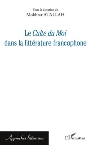 Couverture Le <em>Culte du Moi</em> dans la littérature francophone