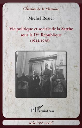 Couverture Vie politique et sociale de la Sarthe sous la IVe République