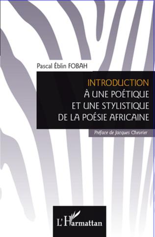 Couverture Introduction à une poétique et une stylistique de la poésie africaine