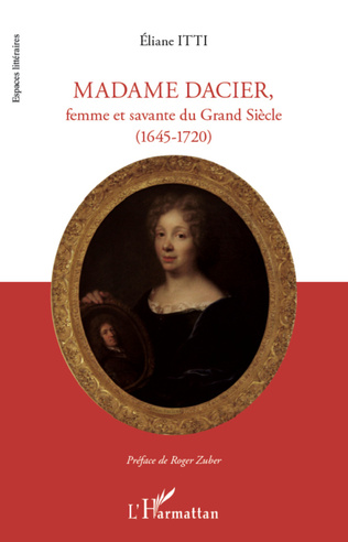 Couverture Madame Dacier, femme et savante du Grand Siècle
