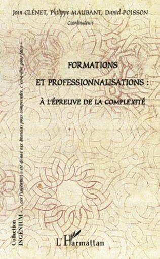 Couverture Formations et professionnalisations : à l'épreuve de la complexité