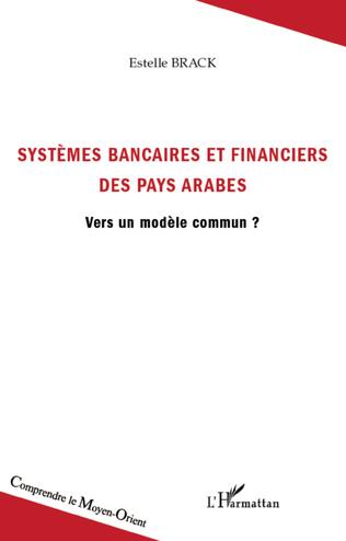 Couverture Systèmes bancaires et financiers des pays arabes