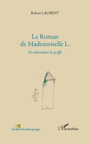 Couverture Roman de mademoiselle L en attendant la greffe