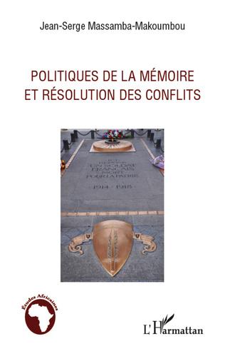 Couverture Politiques de la mémoire et résolution des conflits