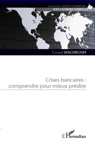 Couverture Crises bancaires : comprendre pour mieux prédire