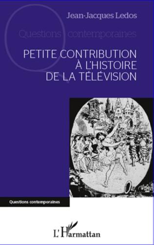 Couverture Petite contribution à l'histoire de la télévision