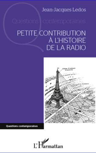 Couverture Petite contribution à l'histoire de la radio