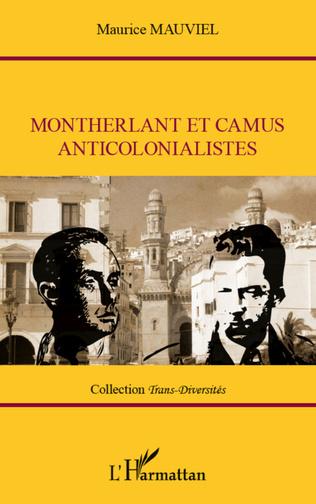 Couverture Montherlant et Camus anticolonialistes
