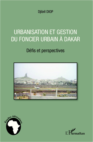 Couverture Urbanisation et gestion du foncier urbain à Dakar