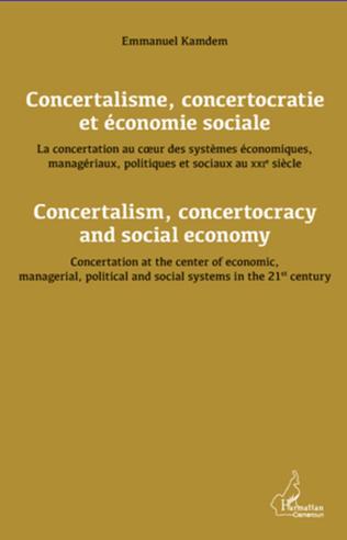 Couverture Concertalisme, concertocratie et économie sociale. La concertation au coeur des systèmes économiques, managériaux, politiques et sociaux au XXIè siècle