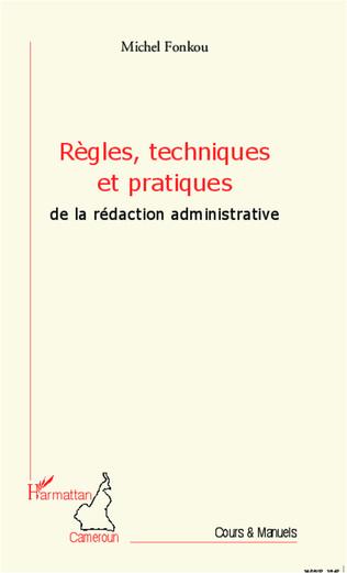 Couverture Règles, techniques et pratiques de la rédaction administrative