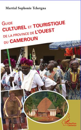 Couverture Guide culturel et touristique de la province de l'Ouest du Cameroun