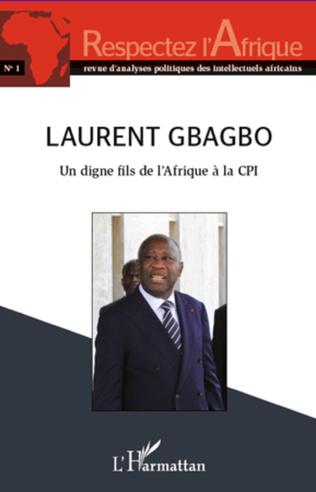 Couverture Laurent Gbagbo un digne fils de l'Afrique à la CPI