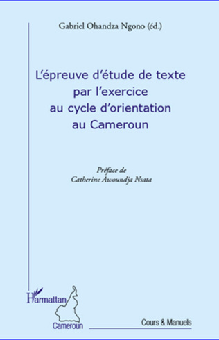 Couverture L'épreuve d'étude de texte par l'exercice au cycle d'orientation au Cameroun