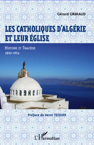 Couverture Les catholiques d'Algérie et leur Eglise
