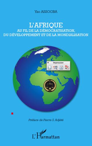 Couverture L'Afrique au fil de la démocratisation, du développement et de la mondialisation