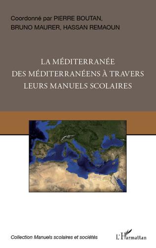 Couverture La Méditerranée des Méditerranéens à travers leurs manuels scolaires