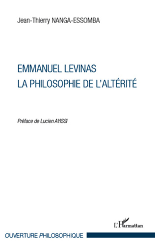 Couverture Emmanuel Levinas, la Philosophie de l'Altérité
